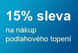 15% sleva na nákup podlahového topení